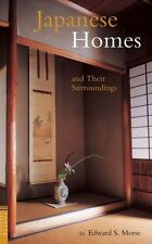 Tuttle Classics: Japanese Homes and Their Surroundings by Edward S. Morse (2007,