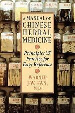 Manual of Chinese Herbal Medicine : Principles and Practice for Easy...