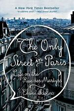The Only Street in Paris : Life on the Rue des Martyrs by Elaine Sciolino...