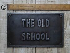 Solid Cast Iron The Old School Sign Plaque Vintage Antique Design Gift #BD35
