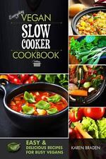 Everyday Vegan Slow Cooker Cookbook : Easy and Delicious Recipes for Busy...