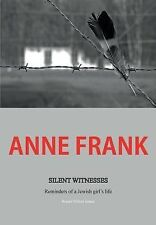 Anne Frank: Silent Witnesses Reminders of a Jewish girl's life