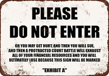 """PLEASE DO NOT ENTER OR YOU MAY GET HURT AND SUE US 10"""" x 7"""" Metal Sign"""