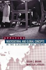Applying Multicultural and Global Concepts in the Classroom and Beyond