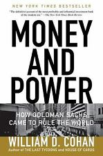 Money and Power: How Goldman Sachs Came to Rule the World, Cohan, William D.