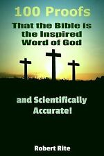 100 Proofs That the Bible Is the Inspired Word of God : And Scientifically...