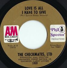 Checkmates Ltd ORIG US 45 Love is all I have to give EX Soul R&B Phil Spector