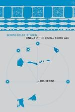 Beyond Dolby (Stereo) : Cinema in the Digital Sound Age by Mark Kerins (2010,...