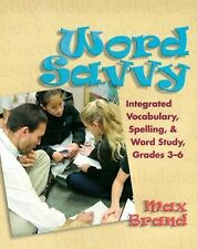 Word Savvy: Integrated Vocabulary, Spelling, and Word Study, Grades 3-6