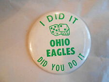 Vintage Fraternal Order of Eagles FOE Ohio I Did It -Did You Do It Dice Pinback