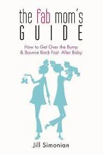 Fab Mom's Guide: How to Get over the Bump and Bounce Back Fast after Baby ARC 4/