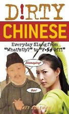 """Dirty Chinese: Everyday Slang from """"What's Up?"""" to """"F*%# Off!"""" (Dirty Everyday"""