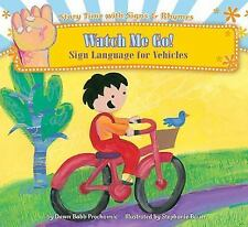 Watch Me Go!: Sign Language for Vehicles (Story Time With Signs & Rhym-ExLibrary