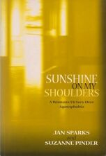 Sunshine On My Shoulders: A Woman's Victory Over Agoraphobia #BNAB62004May3532