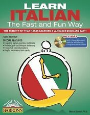 Fast and Fun Way Ser.: Learn Italian the Fast and Fun Way with MP3 CD : The...