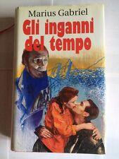 GABRIEL MARIUS GLI INGANNI DEL TEMPO EUROCLUB 1994 ROMANZI ROSA entra e leggi!
