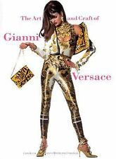 The Art and Craft of Gianni Versace, Chiara Buss, Valerie Mendes, Claire Wilcox,