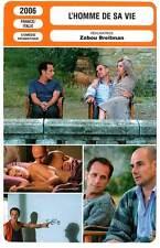 FICHE CINEMA : L'HOMME DE SA VIE - Campan,Berling,Zabou 2006 The Man of My Life