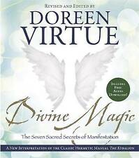 Divine Magic: The Seven Sacred Secrets of Manifestation by Doreen Virtue...