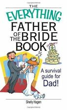 The Everything Father Of The Bride Book: A Survival Guide for Dad!-ExLibrary