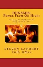 Dunamis! Power from on High! : Receiving the Baptism in the Holy Spirit and...