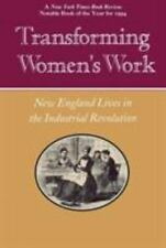 NEW - Transforming Women's Work: New England Lives in the Industrial Revolution