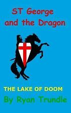 St George and the Dragon - the Lake of Doom by Ryan Trundle (2015, Paperback,...