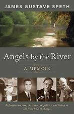 Angels by the River : A Memoir by James Gustave Speth (2015, Paperback)