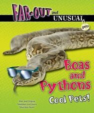 Boas and Pythons: Cool Pets! (Far-Out and Unusual Pets)