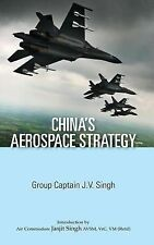 China's Aerospace Strategy (2013, Hardcover) (PLAAF, Chinese Aviation)