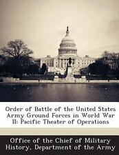 Order of Battle of the United States Army Ground Forces in World War Ii :...
