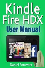 Kindle Fire HDX User Manual : The Ultimate Guide for Mastering Your Kindle...
