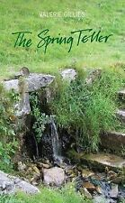 The Spring Teller: Poems from the Wells and Springs of Scotland by Valerie...