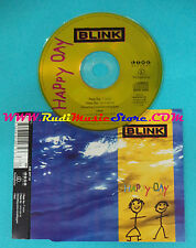 CD Singolo Blink  Happy Day CDR6385 UK 1994 no mc lp vhs(S25)