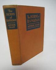 THE HORNS OF RAMADAN by Arthur Train, 1928 1st Ed. Romance Foreign Legion Novel