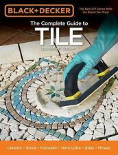 Black & Decker The Complete Guide to Tile, 4th Edition: Ceramic  Stone  Porcelai
