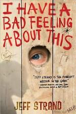 I Have a Bad Feeling about This by Jeff Strand (2014, Paperback)