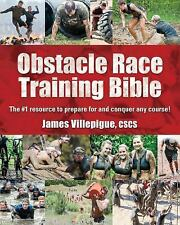Obstacle Race Training Bible: The #1 Resource to Prepare for and Conquer Any Co