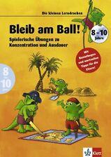 Bleib am Ball ** Die kleinen Lerndrachen ** Konzentration & Ausdauer 8-10 Jahre