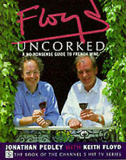 Floyd Uncorked by Jonathan Pedley, Keith Floyd (Paperback, 1999)