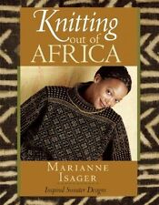 Knitting Out of Africa : Inspired Sweater Designs by Marianne Isager (2006,...
