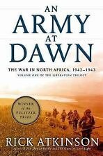 An Army at Dawn: The War in North Africa, 1942 -1943 - Rick Atkinson - 1st Ed