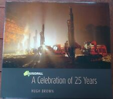Ausdrill A Celebration of 25 Years BY Hugh Brown 2012 Hardback excellent cond