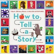 How to Tell a Story : Read the Book, Roll the Blocks, Build Adventures! by Danie