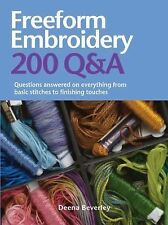 Freeform Embroidery 200 Q&A Hardcover Spiral Instruction Book by Deena Beverley