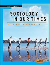 Sociology in Our Times (with CD-ROM and InfoTrac)-ExLibrary