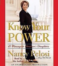 Know Your Power: A Message to America's Daughters 2008 by Pelosi, Nan 0739377094