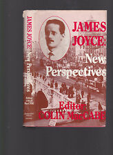 James Joyce: New Perspectives, ed. Colin Maccabe, 1982 hardcover w/dust jacket