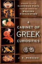 A Cabinet of Greek Curiosities: Strange Tales and Surprising Facts from the Crad