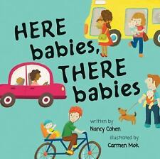Here Babies, There Babies by Nancy Cohen (2015, Board Book)